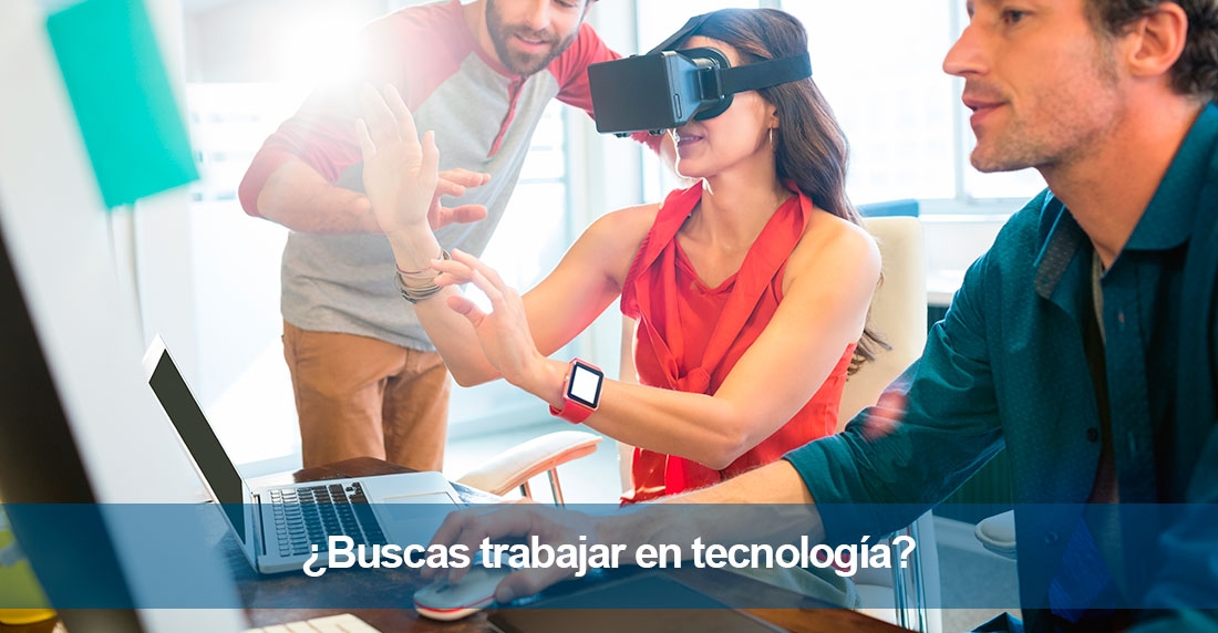 ¿Buscas trabajar en tecnología?