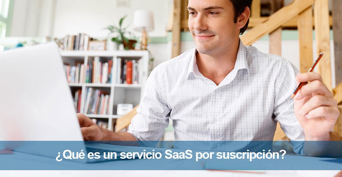 ¿Qué es un servicio SaaS por suscripción?