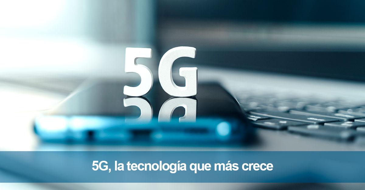 5G, la tecnología que más crece de la historia