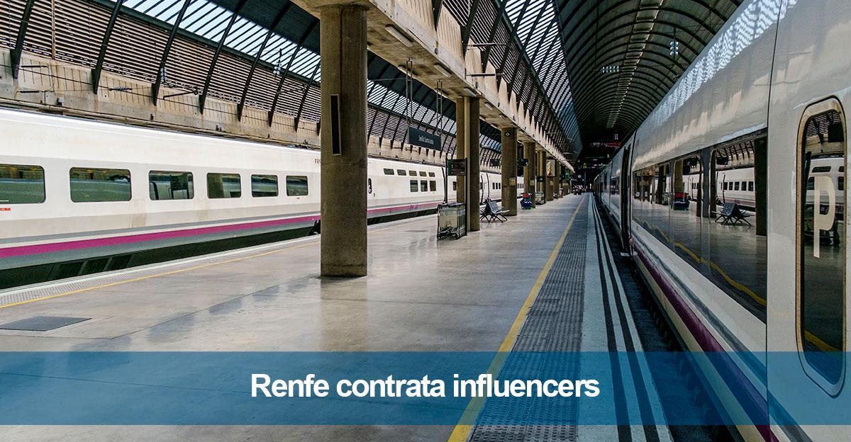 Renfe contrata influencers para atraer viajeros jóvenes